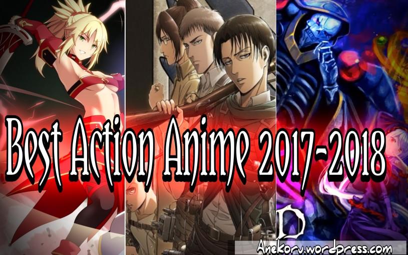 Top 10 Anime Action Terbaik Tahun 2017 2018 Sejauh Ini